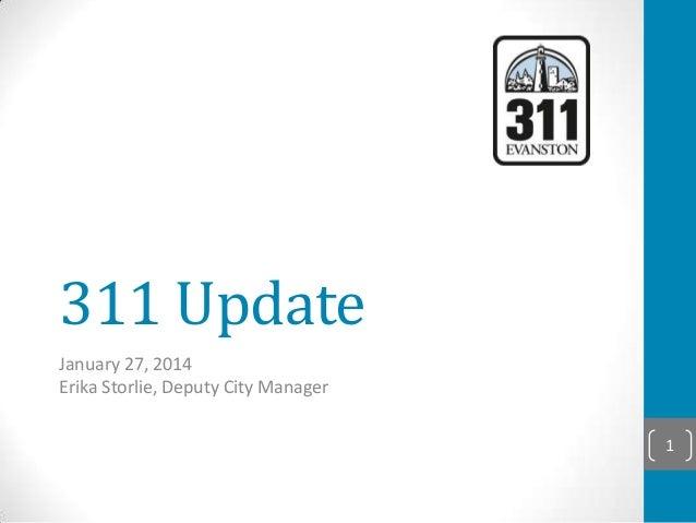 311 Update January 27, 2014 Erika Storlie, Deputy City Manager 1