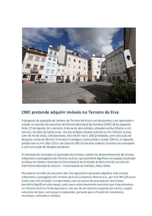 CMC pretende adquirir imóveis no Terreiro da Erva A proposta de aquisição de imóveis no Terreiro da Erva é um dos pontos a...