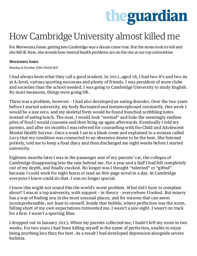 20/5/2015 How Cambridge University almost killed me | Education | The Guardian http://www.theguardian.com/education/2014/o...