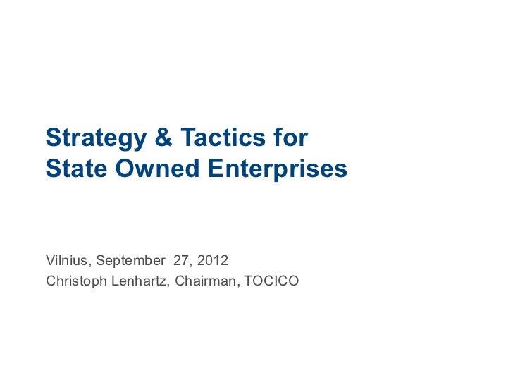 Strategy & Tactics forState Owned EnterprisesVilnius, September 27, 2012Christoph Lenhartz, Chairman, TOCICO