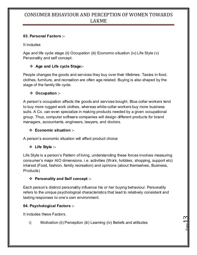 CONSUMER BEHAVIOUR AND PERCEPTION OF WOMEN TOWARDS LAKME Page13 03. Personal Factors :- It includes Age and life cycle sta...
