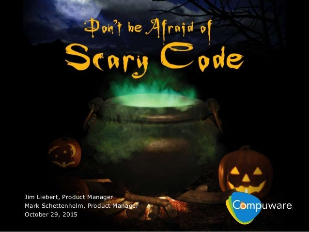 Don't be Afraid of Scary Code Webcast