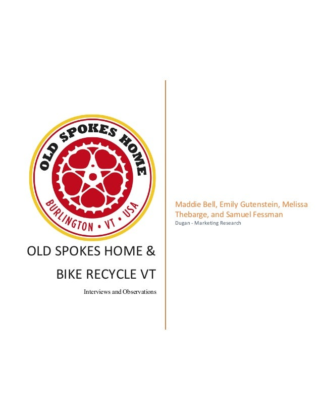 OLD	   SPOKES	   HOME	   &	    BIKE	   RECYCLE	   VT	    Interviews and Observations 	    Maddie	   Bell,	   Emily	   Gute...
