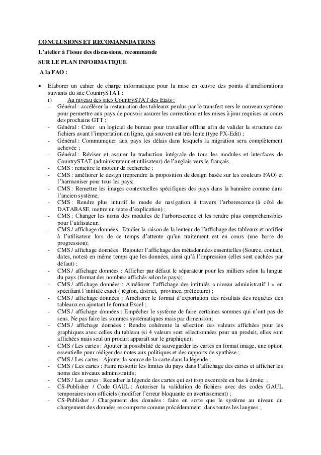 CONCLUSIONS ET RECOMANNDATIONS L'atelier à l'issue des discussions, recommande SUR LE PLAN INFORMATIQUE A la FAO :  Elabo...