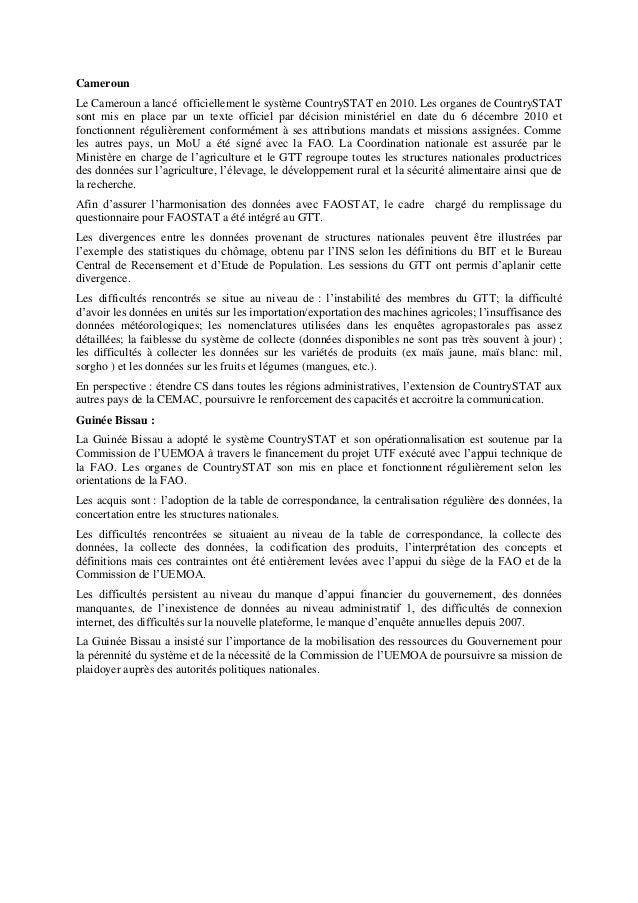 Cameroun Le Cameroun a lancé officiellement le système CountrySTAT en 2010. Les organes de CountrySTAT sont mis en place p...