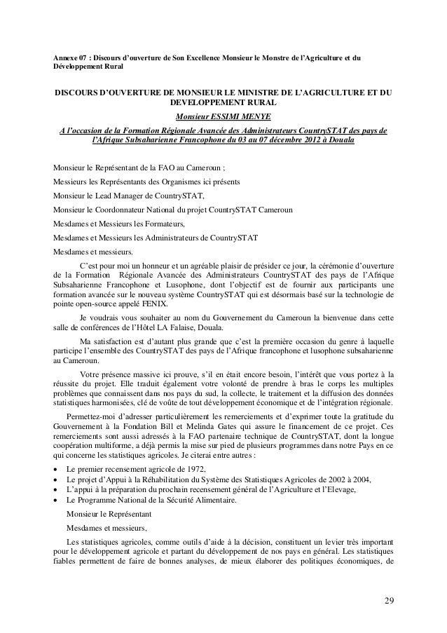 29 Annexe 07 : Discours d'ouverture de Son Excellence Monsieur le Monstre de l'Agriculture et du Développement Rural DISCO...