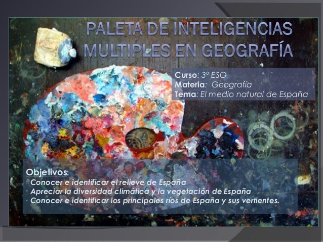 Curso: 3º ESO Materia: Geografía Tema: El medio natural de España  Objetivos:  Conocer e identificar el relieve de España ...