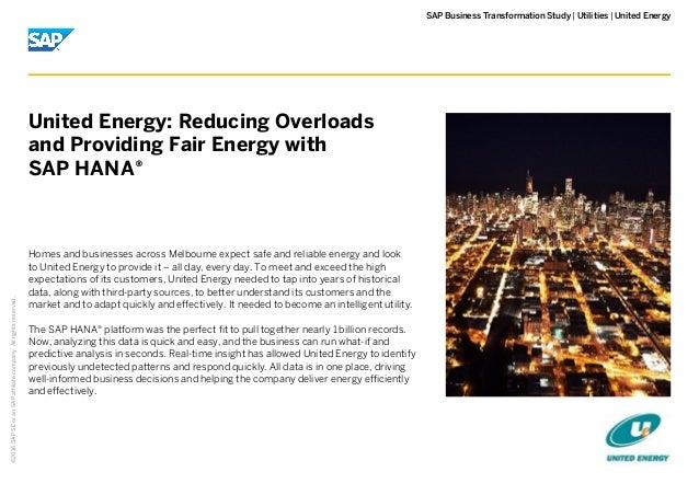    SAP Business Transformation Study Utilities United Energy©2016SAPSEoranSAPaffiliatecompany.Allrightsreserved. Homes and...