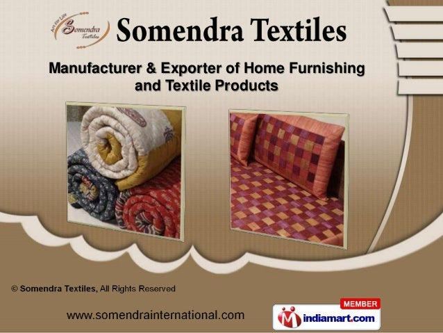 Manufacturer & Exporter of Home Furnishing           and Textile Products