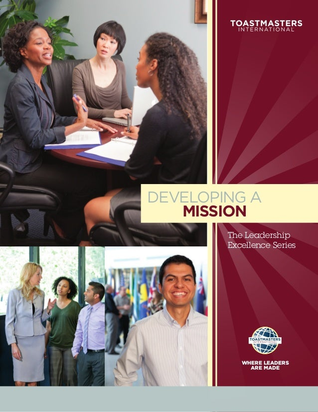 DEVELOPING A   MISSION        The Leadership        Excellence Series           WHERE LEADERS             ARE MADE