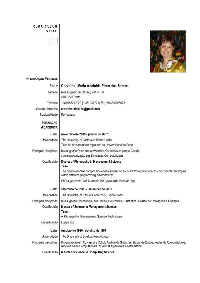 C U R R I C U L U M V I T A E INFORMAÇÃO PESSOAL Nome Carvalho, Maria Adelaide Pinto dos Santos Morada Rua Eugénio de Cast...