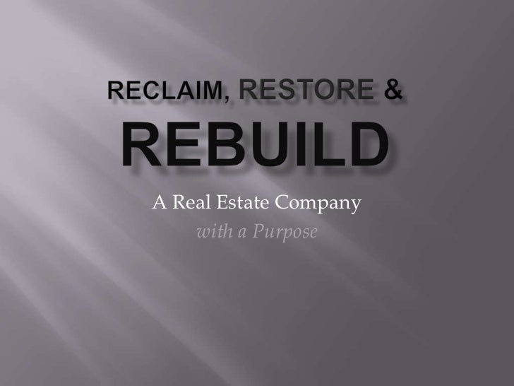 A Real Estate Company    with a Purpose