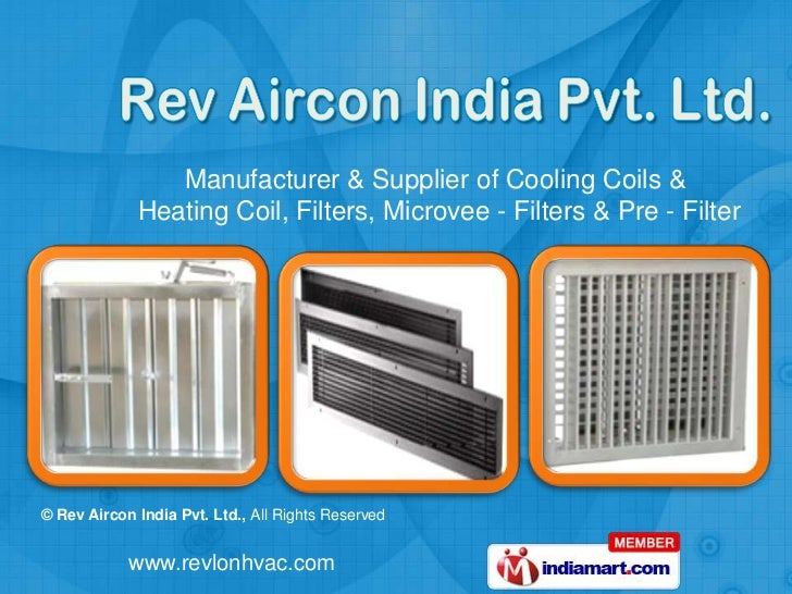Manufacturer & Supplier of Cooling Coils &             Heating Coil, Filters, Microvee - Filters & Pre - Filter© Rev Airco...