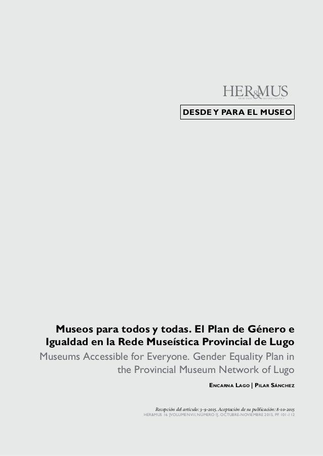Desde y para el museo Museos para todos y todas. El Plan de Género e Igualdad en la Rede Museística Provincial de Lugo Mus...