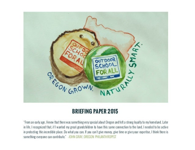 """BRIEFING PAPER 2015 """"From an early age, I knew that there was something very special about Oregon and felt a strong loyalt..."""