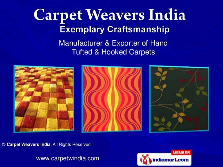 Manufacturer & Exporter of Hand                              Tufted & Hooked Carpets© Carpet Weavers India, All Rights Res...