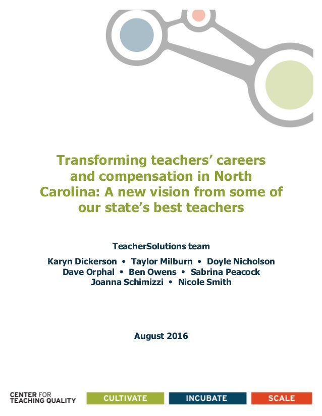 Transforming teachers' careers and compensation in North Carolina: A new vision from some of our state's best ...