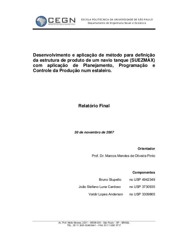 ESCOLA POLITÉCNICA DA UNIVERSIDADE DE SÃO PAULO Departamento de Engenharia Naval e Oceânica Av. Prof. Mello Moraes, 2231 –...