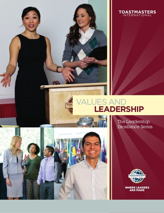 VALUES AND    LEADERSHIP        The Leadership        Excellence Series           WHERE LEADERS             ARE MADE