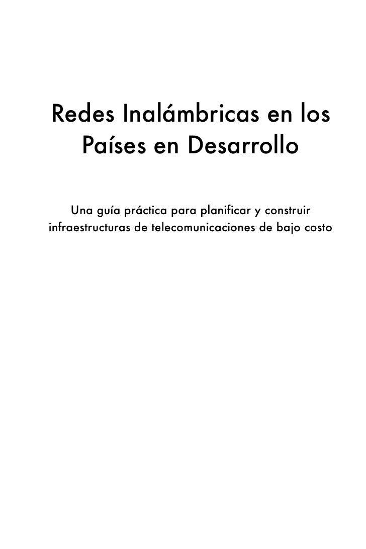 Redes Inalámbricas en los  Países en Desarrollo     Una guía práctica para planificar y construirinfraestructuras de telec...