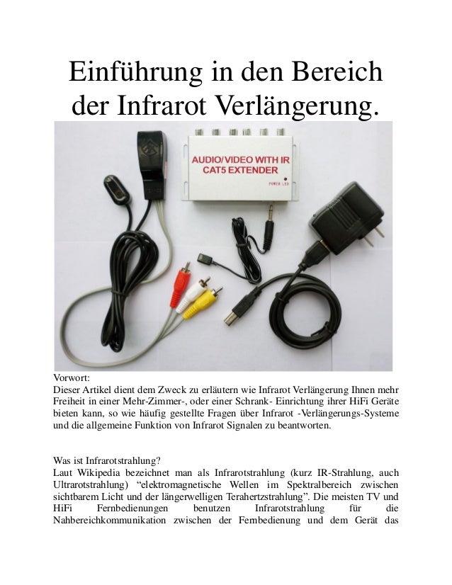 Einführung in den Bereich der Infrarot Verlängerung. Vorwort: Dieser Artikel dient dem Zweck zu erläutern wie Infrarot Ver...