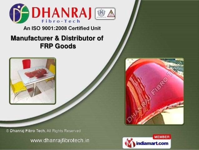 Manufacturer & Distributor of        FRP Goods
