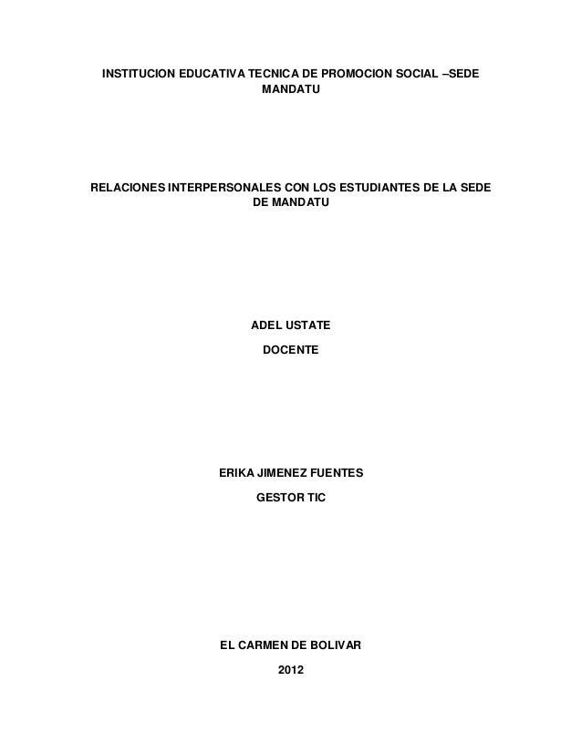 INSTITUCION EDUCATIVA TECNICA DE PROMOCION SOCIAL –SEDE MANDATU  RELACIONES INTERPERSONALES CON LOS ESTUDIANTES DE LA SEDE...
