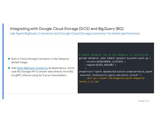 Integrating with Google Cloud Storage (GCS) and BigQuery (BQ) Use Spark BigQuery Connector and Google Cloud Storage connec...