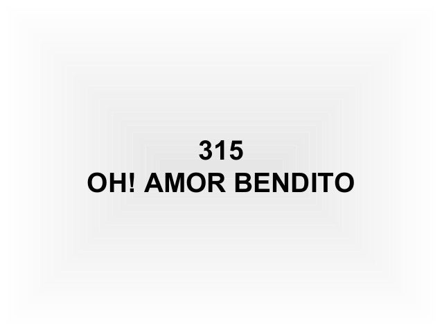 315 OH! AMOR BENDITO