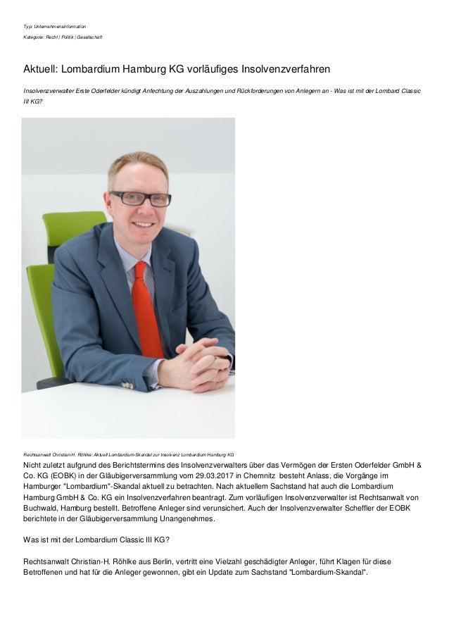 Typ: Unternehmensinformation Kategorie: Recht | Politik | Gesellschaft Aktuell: Lombardium Hamburg KG vorläufiges Insolven...