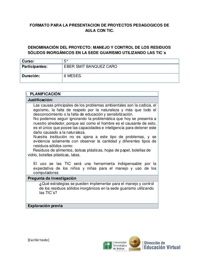 FORMATO PARA LA PRESENTACION DE PROYECTOS PEDAGOGICOS DE AULA CON TIC.  DENOMINACIÓN DEL PROYECTO: MANEJO Y CONTROL DE LOS...