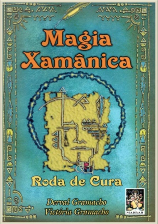 Derval Gramacho e Victória Gramacho Magia Xamânica RODA DE CURA