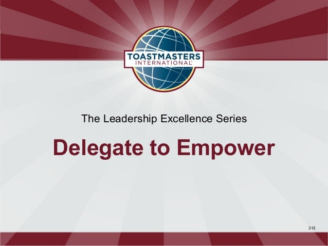 The Leadership Excellence SeriesDelegate to Empower                                     315