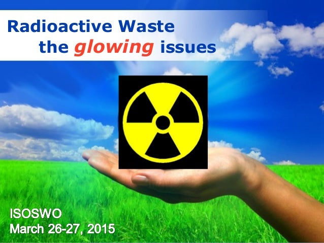 2015 isoswo apwa spring conference hydraulic fracturing waste free powerpoint templates page 1 free powerpoint templates radioactive waste the glowing issues toneelgroepblik Images