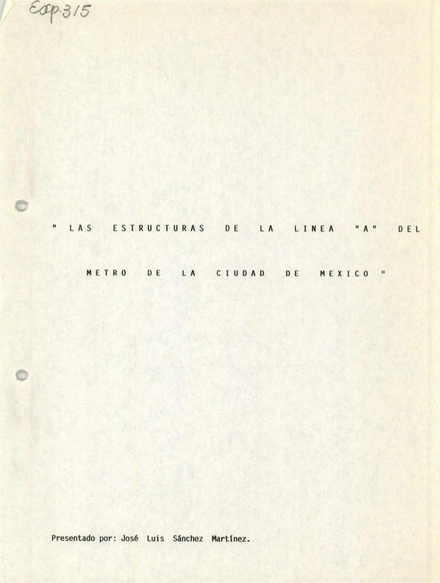 """D E L C I U D A D DE LAL A S E S T R U C T U R A S METRO DE LA L I N E A """"A"""" DE MEXICO ¿4^f-31,5 Presentado por: José Luis..."""
