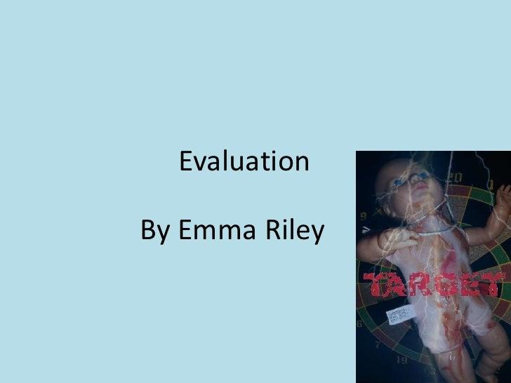 EvaluationBy Emma Riley