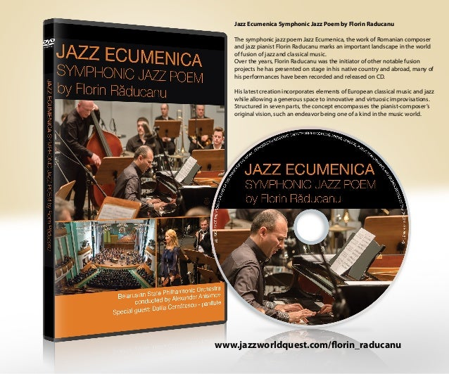 Jazz Ecumenica Symphonic Jazz Poem by Florin Raducanu The symphonic jazz poem Jazz Ecumenica, the work of Romanian compose...
