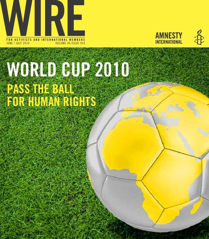 for activists and international members june / july 2010         VOluMe 40 ISSue 003     World cup 2010 pass the ball for ...