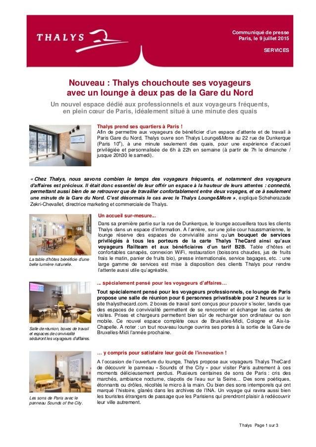 Thalys Page 1 sur 3 Nouveau : Thalys chouchoute ses voyageurs avec un lounge à deux pas de la Gare du Nord Un nouvel espac...
