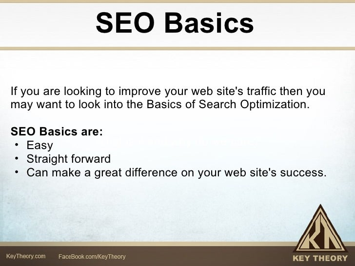 SEO Basics What is it and why do we care? <ul><li>If you are looking to improve your web site's traffic then you may want ...