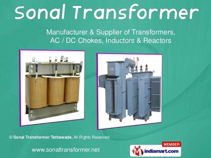 Manufacturer & Supplier of Transformers, <br />AC / DC Chokes, Inductors & Reactors<br />