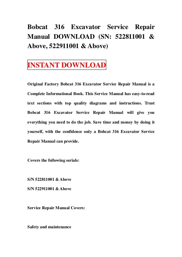Bobcat 316 Excavator Service RepairManual DOWNLOAD (SN: 522811001 &Above, 522911001 & Above)INSTANT DOWNLOADOriginal Facto...