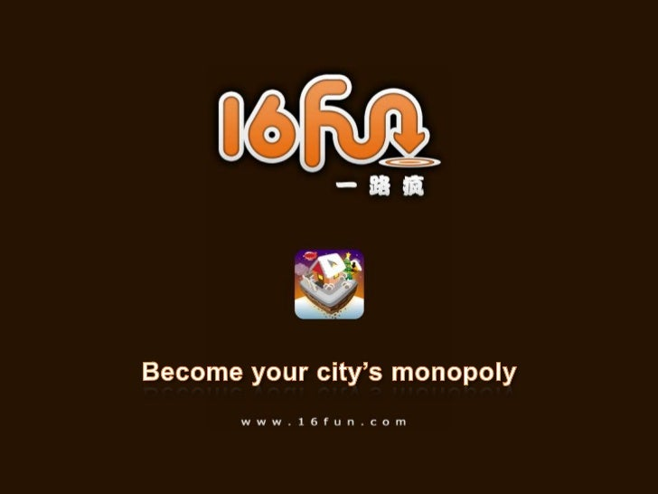 Become your city's monopoly<br />