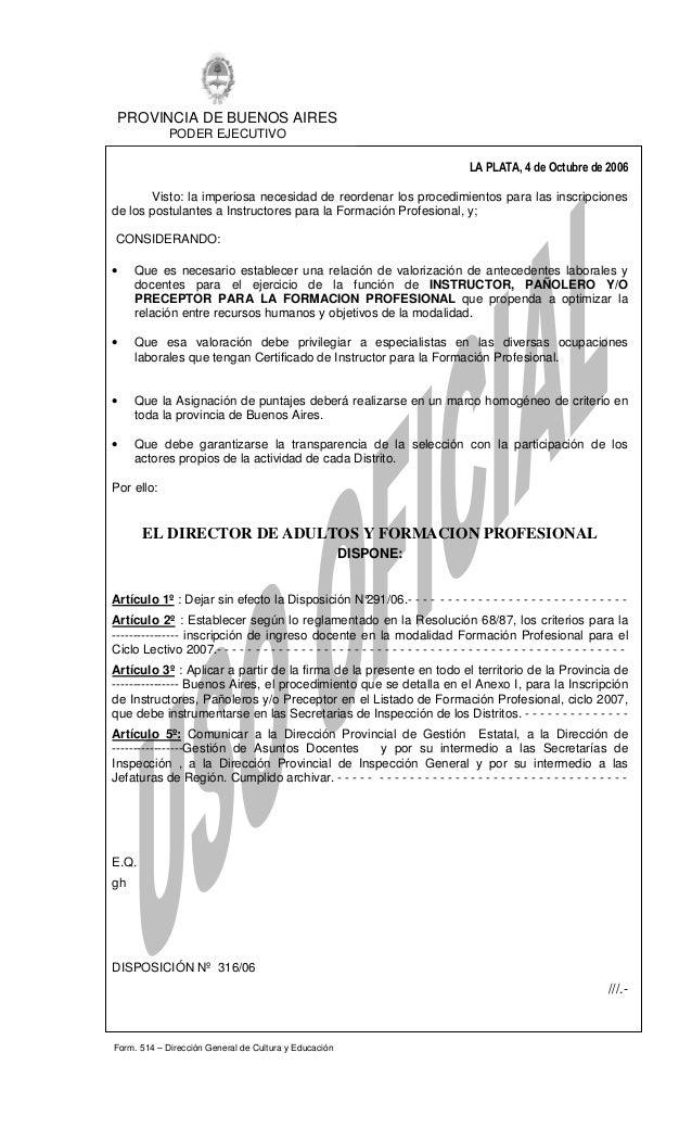 PROVINCIA DE BUENOS AIRES PODER EJECUTIVO Form. 514 – Dirección General de Cultura y Educación LA PLATA, 4 de Octubre de 2...