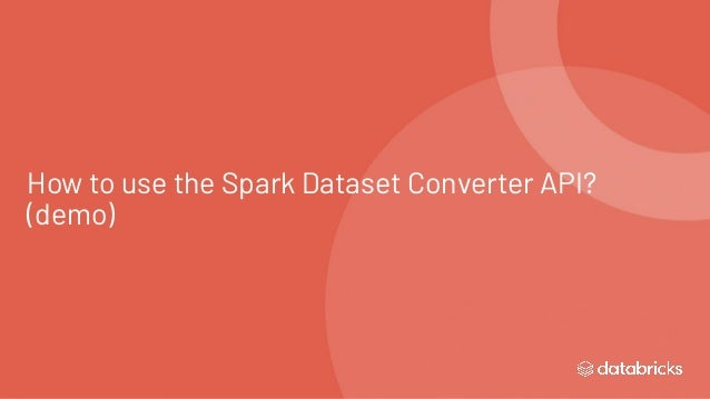 How to use the Spark Dataset Converter API? (demo)