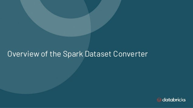 Overview of the Spark Dataset Converter