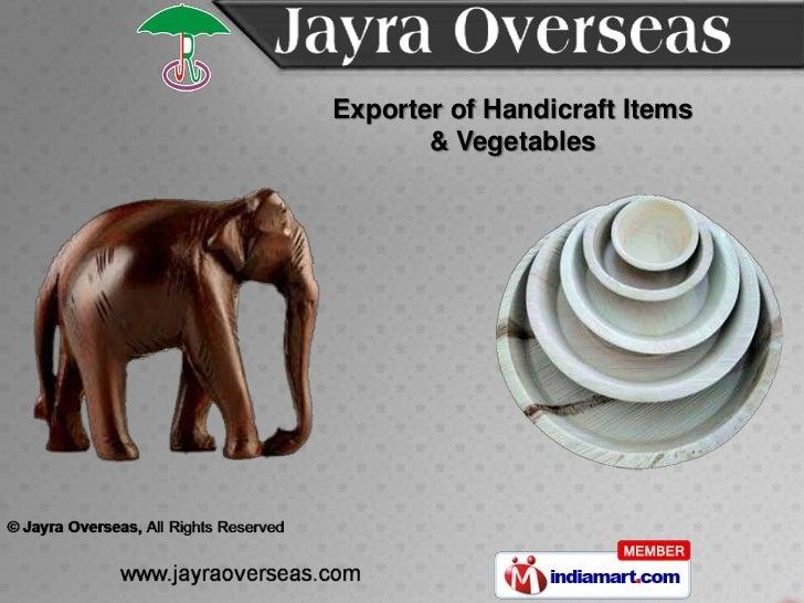 Exporter of Handicraft Items       & Vegetables