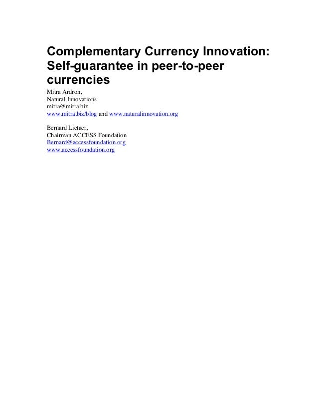 Complementary Currency Innovation:Self-guarantee in peer-to-peercurrenciesMitra Ardron,Natural Innovationsmitra@mitra.bizw...