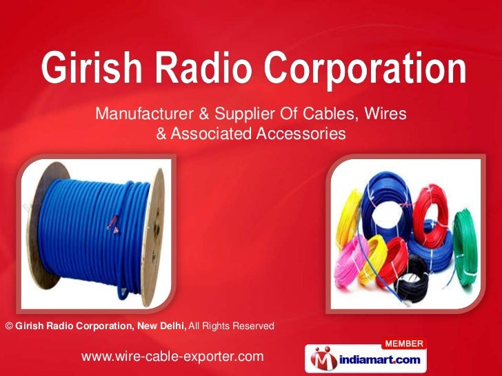 Manufacturer & Supplier Of Cables, Wires                          & Associated Accessories© Girish Radio Corporation, New ...