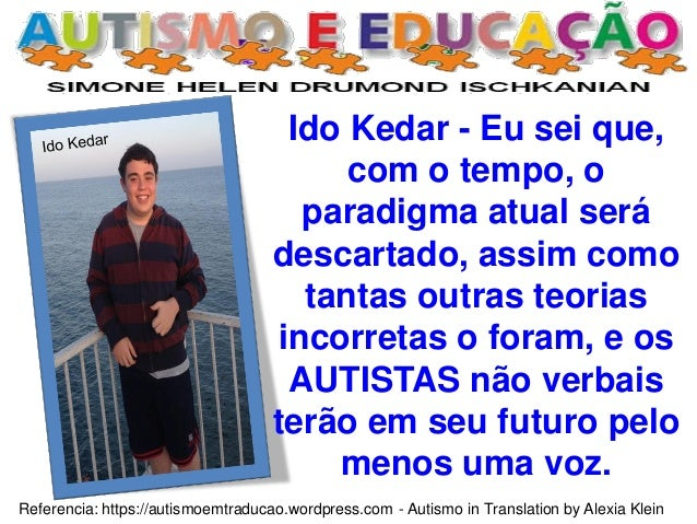 Referencia: https://autismoemtraducao.wordpress.com - Autismo in Translation by Alexia Klein Ido Kedar - Eu sei que, com o...